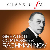Rachmaninov (Classic FM Greatest Composers) by Various Artists