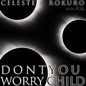 Don't You Worry Child (feat. PGX) by Celeste