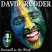 Farewell to the Flesh by David Rudder