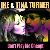 Don't Play Me Cheap von Ike and Tina Turner