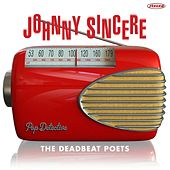 Johnny Sincere by Deadbeat Poets