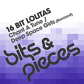 Chant A Tune / Deep Space Girls (Remixed) by 16 Bit Lolita's