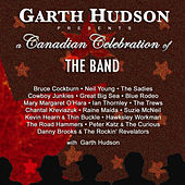 Garth Hudson Preents a Canadian Celebration of The Band von Various Artists