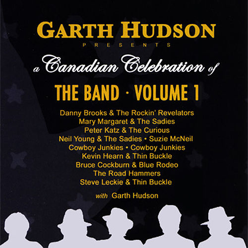 Garth Hudson Presents a Canadian Celebration of The Band - Volume 1 by Various Artists