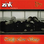 Totally Love Songs by Zink