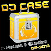 DJ Case House & Electro 05-2013 by Various Artists