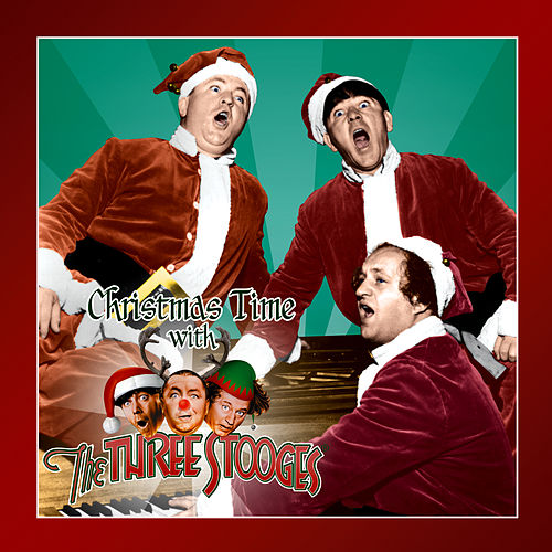 Christmas Time with The Three Stooges by The Three Stooges
