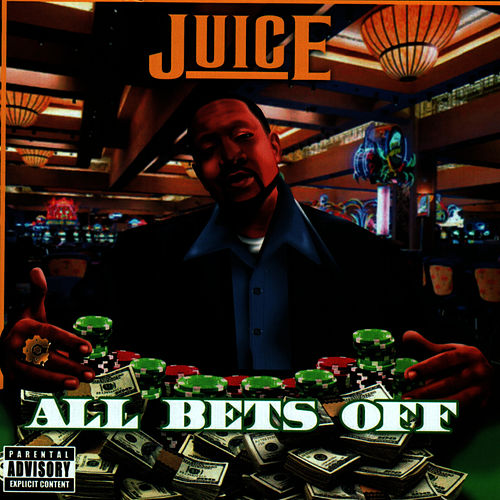 All Bets Off by Juice (Rap)
