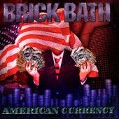 American Currency by Brick Bath
