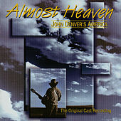 Almost Heaven: John Denver's America (The Original Cast Recording) by John Denver