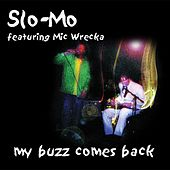 My Buzz Comes Back von Slo-Mo