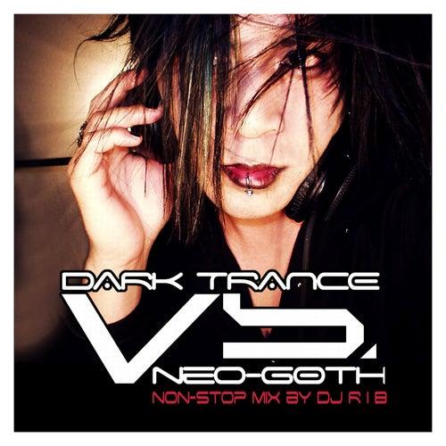 Dark Trance Vs. Neo-Goth Volume 1 by Various Artists