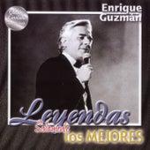 Leyendas Solamente Los Mejores by Enrique Guzmán