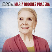 Esencial Maria Dolores Pradera de Maria Dolores Pradera