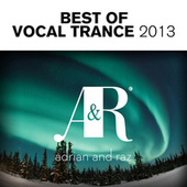 Adrian & Raz - Best Of Vocal Trance 2013 - EP by Various Artists