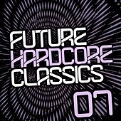 Future Hardcore Classics Vol. 7 - EP by Various Artists