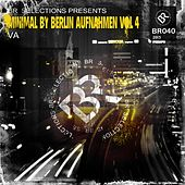Minimal By Berlin Aufnahmen Vol 4 - EP by Various Artists