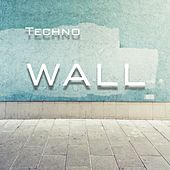 Techno Wall by Various Artists