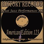 History Records - American Edition 123 - Great Jazz Performances, Vol. 3 (Original Recordings - Remastered) de Various Artists