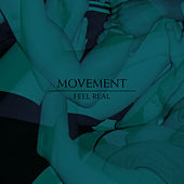 Feel Real Remixes by Movement