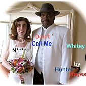 Don't Call Me N****r , Whitey by Hunter Hayes (Soul)