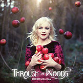 Through The Woods by Philippa Hanna
