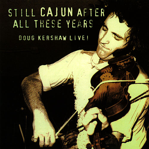 Still Cajun After All These Years by Doug Kershaw
