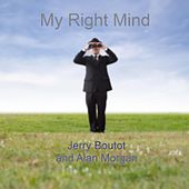 My Right Mind by Jerry Boutot