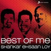 Best Of Me: Shankar Ehsaan Loy by Shankar-Ehsaan-Loy