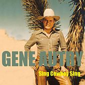 Sing Cowboy Sing by Gene Autry
