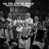 Oh yes, das ist Musik: classic German Schlager de Various Artists