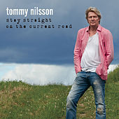 Stay Straight On The Current Road de Tommy Nilsson