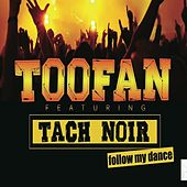 Follow My Dance (feat. Tach Noir) de Toofan