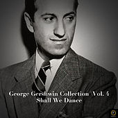 I Got Rhythm: The Music of George Gershwin, Vol. 4 by Various Artists