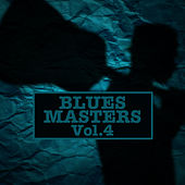 Blues Masters, Vol. 4 by Various Artists