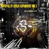 Minimal By Berlin Aufnahmen Vol 5 - EP by Various Artists
