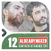 Already Mixed Vol.12 - Cd1 (Compiled & Mixed by Gunther & Stamina) - EP by Various Artists