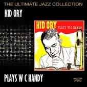 Kid Ory Plays W. C. Handy by Kid Ory