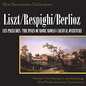 Liszt: Les Préludes / Respighi: The Pines Of Rome / Berlioz: Roman Carnival Overture, Op. 9 by The Philharmonia Orchestra Of Berlin