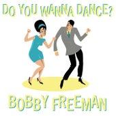 Do You Wanna Dance by Bobby Freeman