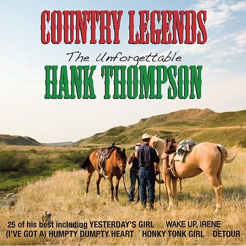 Country Legends: The Unforgettable Hank Thompson by Hank Thompson