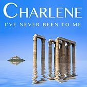 I've Never Been To Me de Charlene