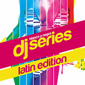 Blanco Y Negro DJ Series: Latin Edition, Vol. 1 by Various Artists