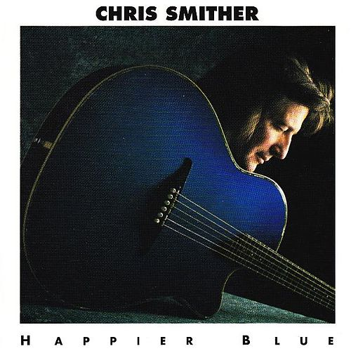 Happier Blue by Chris Smither