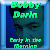 Early in the Morning de Bobby Darin