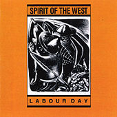 Labour Day by Spirit of the West