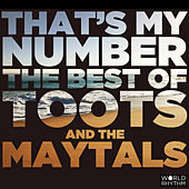 That's My Number: The Best Of by Toots and the Maytals