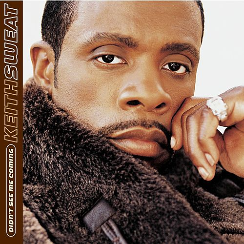 Didn't See Me Coming by Keith Sweat