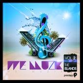 We Muzik the Islands (Caribbean, Carnival, Soca, St. Lucia, Antigua, Barbados, Grenada 2012), Vol. 2 by Various Artists