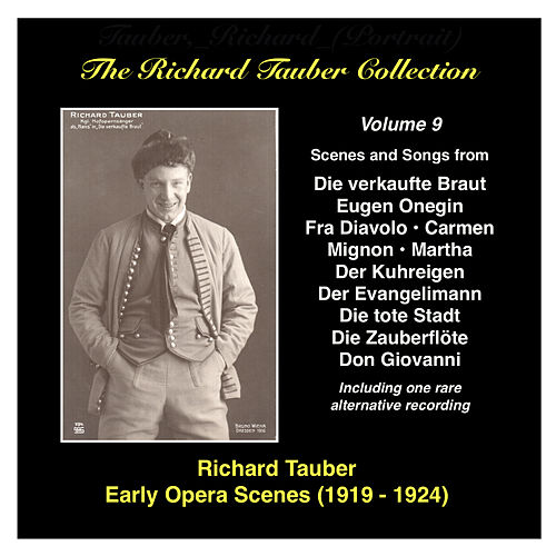 The Richard Tauber Collection: Vol. 9 - Early Opera Scenes II by Richard Tauber